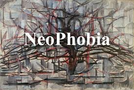 Neophobia – Fear of New Things